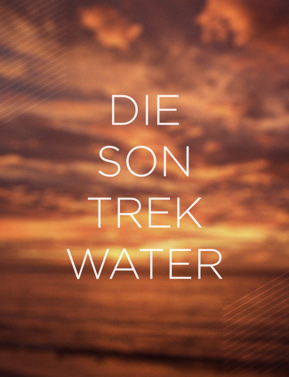 Die Son Trek Water